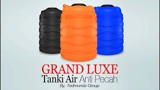 Grand Luxe | Tangki Air Anti Pecah