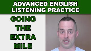 Going the Extra Mile - Advanced English Listening Practice - 38 - EnglishAnyone.com