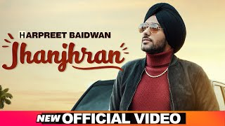 Jhanjhran (Official Video) | Harpreet Baidwan | Latest Punjabi Songs 2020 | Speed Records