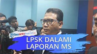 Terkait Kasus Dugaan Pelecehan dan Perundungan di KPI, LPSK Dalami Laporan MS