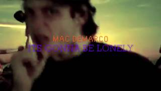 Mac Demarco It's Gonna Be Lonely (Unofficial Video)