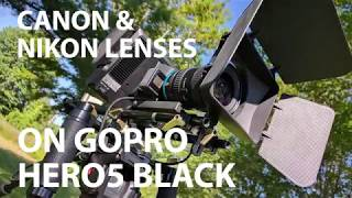 GoPro Hero5 With Nikon & Canon Lenses
