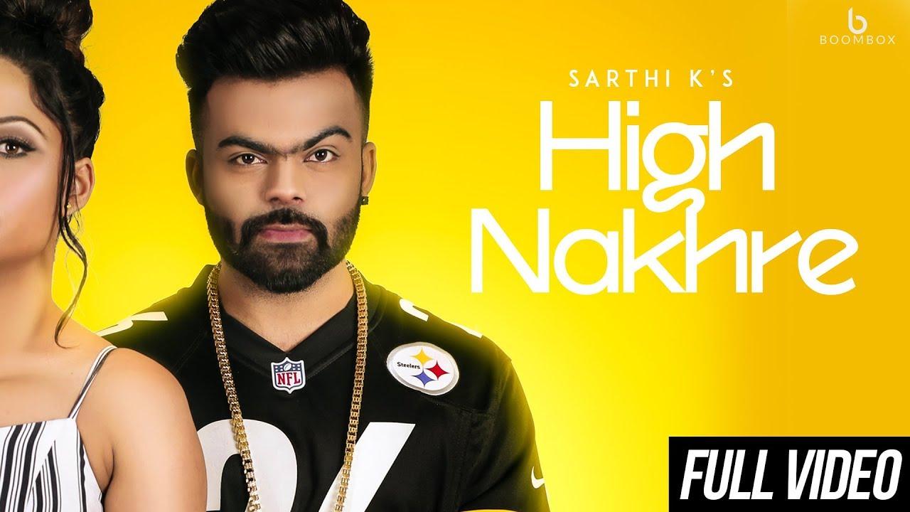 High Nakhre – Sarthi K Video Download