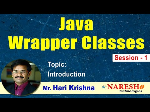 Java Wrapper Classes - Introduction   Session-1     By Mr. Hari ...