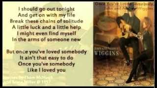 John and Audrey Wiggins - Once You've Loved Somebody ( + lyrics 1997)