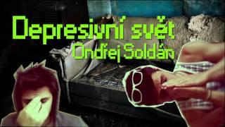Video Ondřej Soldán - Depresivní svět
