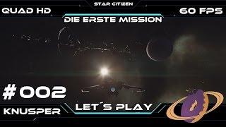 Let´s Play Star Citizen #2 Die erste Mission [Deutsch] [60fps] [QuadHD]