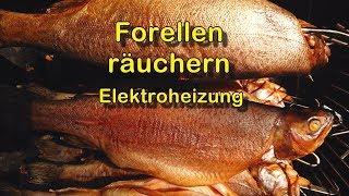 Forellen räuchern - Elektroheizung
