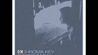 Chroma Key - Give Up