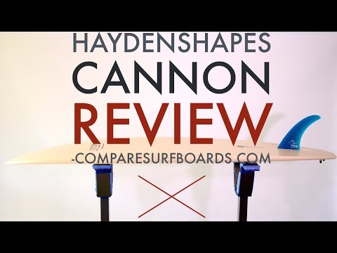 Haydenshapes Cannon Single Fin Review no.85 | Compare Surfboards
