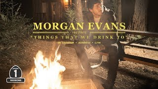 Morgan Evans   Things That We Drink To (Highway 1 Sessions)