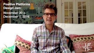 Mark Frauenfelder invites you to the Positive Platforms Design Jam