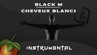 Black M - Cheveux blancs [ INSTRUMENTAL ]  sur Fl studio