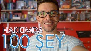 100. VIDEO ÖZEL: Hakkımda 100 Şey
