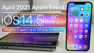 Apple Event April 2021 Announced - What to Expect, Where to Watch and iOS 14.5 RC Release