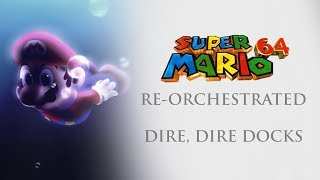 DIRE, DIRE DOCKS - SUPER MARIO 64 RE-ORCHESTRATED