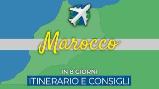 MAROCCO in 8 giorni | Itinerario e consigli di viaggio