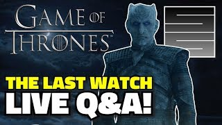 Game Of Thrones Season 8 The Last Watch -  Live Q&A