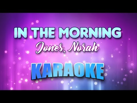 Jones, Norah - In The Morning (Karaoke & Lyrics)