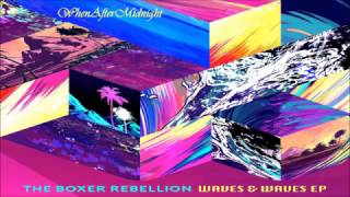 The Boxer Rebellion ★ The Fog I Was Lost In (Alt. Version) [HQ]
