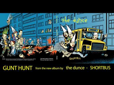 the dunce - GUNT HUNT from their new album entitled SHORTBUS