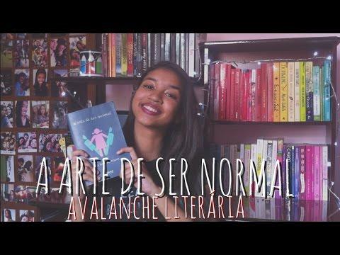 A ARTE DE SER NORMAL   AVALANCHE LITERÁRIA