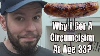 Why I Got A Circumcision At Age 33?