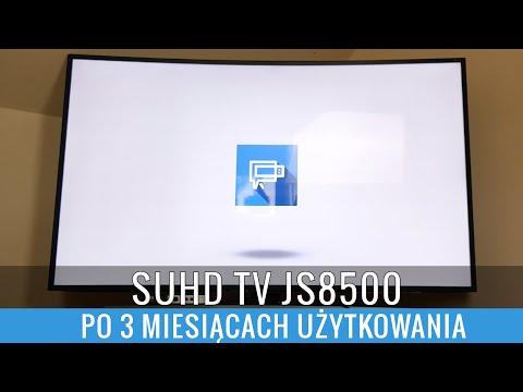 Samsung SUHD JS8500 - recenzja po 3 miesiącach użytkowania opinia, test PL