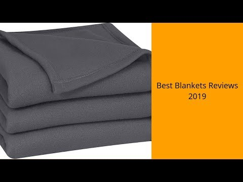 Best Blankets Reviews 2019 - Blankets To Purchase