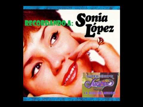 Popurri Sonia López -  Super Grupo Juárez