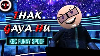 MAKE JOKE OF ||MJO|| - THAK GAYA HU || KBC SPOOF EP. 2 - |