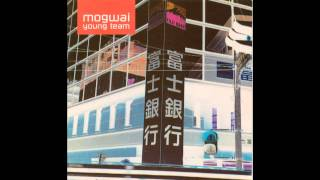 Mogwai - Yes! I Am A Long Way From Home (High Quality)