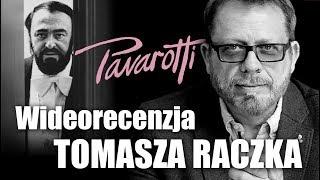 PAVAROTTI - wideorecenzja Tomasza Raczka