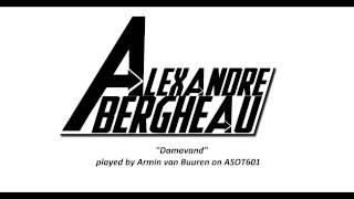 Alexandre Bergheau - Damavand _ Played by AVB on ASOT 601