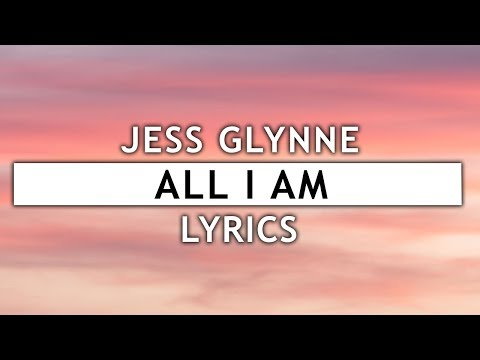 Jess Glynne All I Am