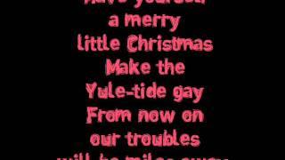 Have Yourself A Merry Little Christmas Lyrics.Have Yourself A Merry Little Christmas Ariana Grande