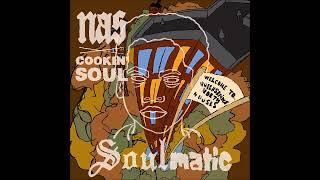 Nas - Soulmatic | Cookin' Soul (Full Album)