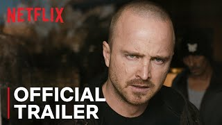 El Camino: A Breaking Bad Movie - Official Trailer
