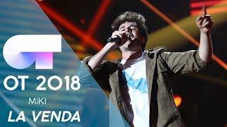 """""""LA VENDA""""   MIKI   Gala Eurovisión 2019   OT 2018"""
