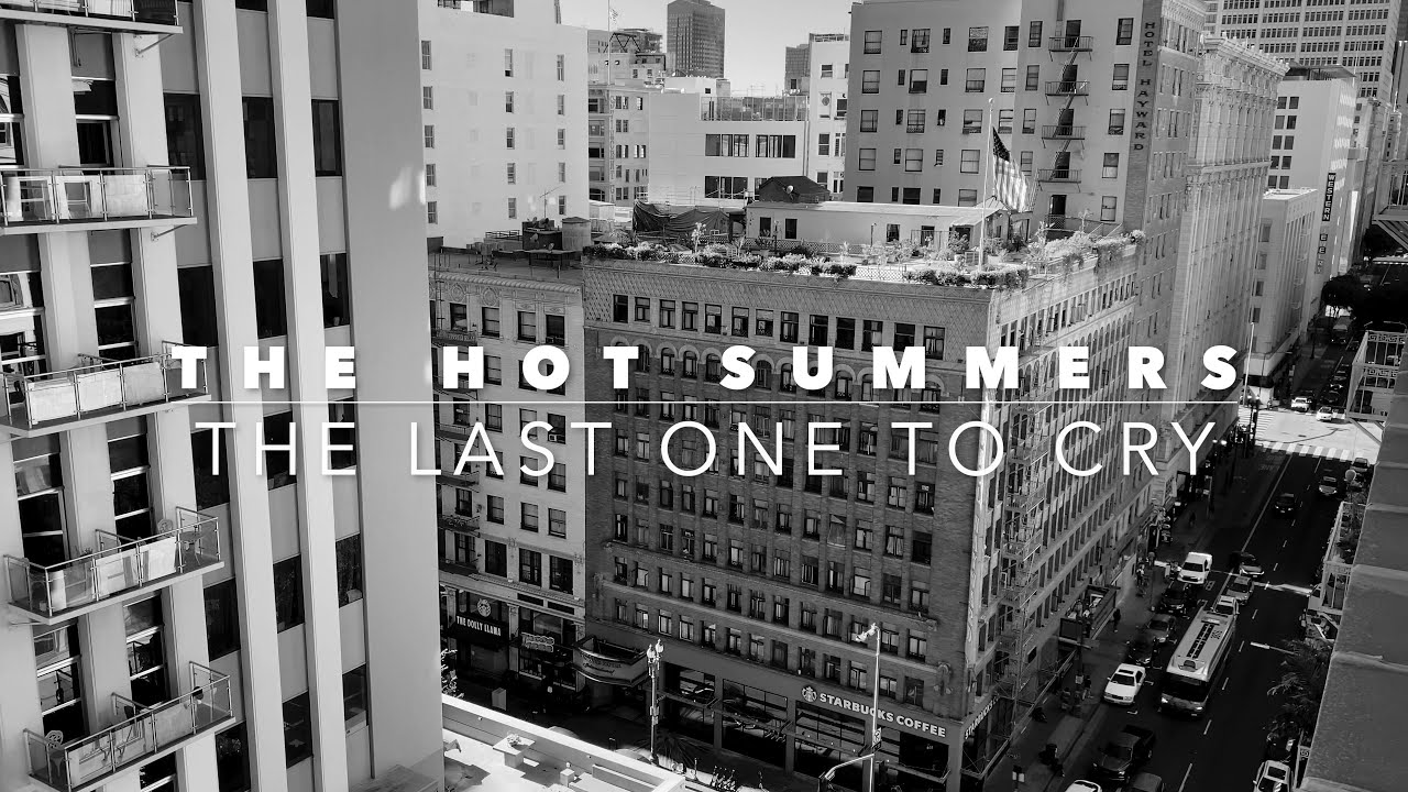 THE HOT SUMMERS - The last one to cry