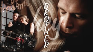 ● The Mikaelson | hey brother