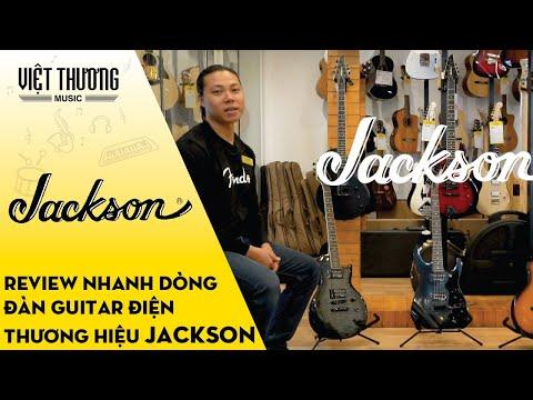 Review nhanh dòng đàn guitar điện thương hiệu Jackson