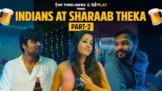 Going to Theka to buy Sharaab is an experience in itself. Watch what happens when these Indians go to Theka!  Like Us On Facebook: https://www.facebook.com/TheTimeliners Follow us on Twitter: https://twitter.com/the_timeliners Follow us on Instagram: https://www.instagram.com/thetimeliners  Watch Indians At The Theka - Part 1: http://bit.ly/IndiansAtTheTheka  Watch more awesome shows on TVFPlay - http://www.tvfplay.com   This Channel is owned, operated and managed by, Contagious Online Media Network Private Limited.  Channel Head: Akansh Gaur  Creative Head: Apoorv Singh Karki  Written by: Puneet Waddan, Saket Sharma  Directed by: Sanjeev Joshi DOP: Priyanshu Vats Edited by: Ashish Dogra and Tushar Manocha Music: Prateek Gupta Stock music: Universal Music  Production Design: Beeva Mahajan  Creative Producer: Puneet Waddan Associate Creative Director: Himali Shah   Chief Assistant Director: Prashant Soni Assistant Creative Producer: Akshit Grover and Simar Singh Oberoi Colour Correction: Rishab Malhotra Assistant Directors: Abhinav Verma, Ayush Assistant DOP: Chandan Singh Graphics: Chandan Bhatnagar  Assistant Art Director: Shweta Yadav Production Manager: Irshad Ali Production Executives: Ravi Kumar and Prabhjot Singh  Brand Manager: Bhavya Prabhakar Marketing: Himakshi Batra, Srishti Millicent and Ankur Sharma Finance: Manish Saini, Nikita Joshi, Ravi Mittal, and Om Hari Sharma Legal: Megha Gupta    Cast: Akansh Gaur, Apoorv Singh Karki, Ankit Motghare, Shreya Singh, Akshit Grover, Simar Singh, Puneet Waddan, Ravi Kumar, Prashant Soni, Sanjeev Joshi, Abhinav Verma, Prabhjot Singh, Vikrant Shahi, Ayush