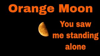 The Moon Is Very Orange Tonight