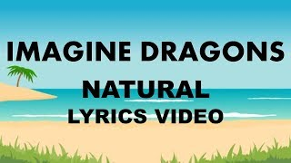 IMAGINE DRAGONS - NATURAL ( LYRICS VIDEO / LYRIC VIDEO )