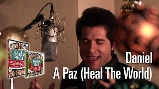 Daniel - A Paz (Heal The World)