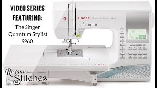 Singer Quantum Stylist 9960 Video Introduction