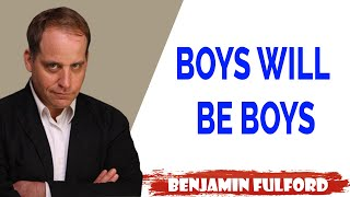 Benjamin Fulford Update — BOYS WILL BE BOYS