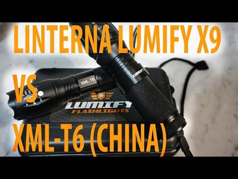 LINTERNA LUMIFY X9(ORIGINAL) VS XML-T6 CHINA (COMPARACIÓN-TEST)
