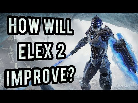 ELEX 2 - How Much Will it Improve?
